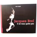Jacques Brel, il ne nous quitte pas