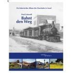 Bahnt den Weg: Ein historisches Album der Eisenbahn in Israel