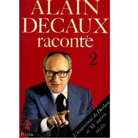 Alain Decaux raconte