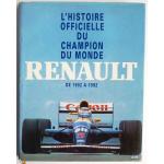 L' histoire officielle du champion du monde - Renault de 1902 à 1992