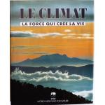 Le climat, la force qui crée la vie
