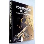 L'Observation du ciel - Guide d'astronomie pratique