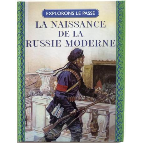 Naissance de la Russie moderne : Pierre le Grand, Karl Marx, V. I. Lénine