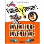 Fallait y penser ! Les inventeurs & leurs inventions