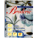GUIDE PRATIQUE DE LA BRODERIE 100 POINTS 75 MOTIFS A DECALQUER