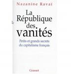 La République des vanités - petits et grands secrets du capitalisme français