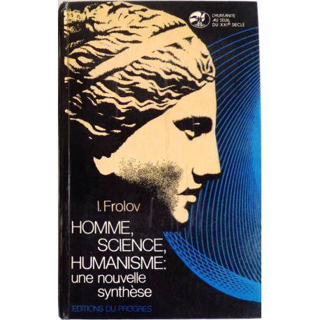 Homme, science, humanisme, une nouvelle synthèse