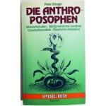 Die Anthroposophen - Waldorfschulen, Biodynamischer Landbau, Ganzheitsmedizin, Kosmische Heilslehre