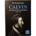 Calvin, Au-delà des légendes