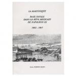 La Martinique, base navale dans le rêve mexicain de Napoléon III - 1862-1867