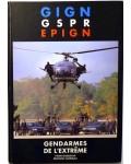 G. I. G. N., G. S. P. R., E. P. I. G. N. - Gendarmes de l'extrême