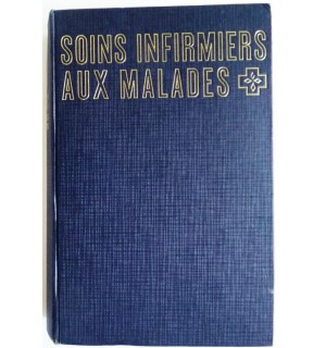Soins infirmiers aux malades, Tome 1