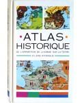 Atlas historique - de l'apparition de l'homme sur la terre à l'ère atomique