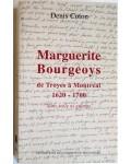 Marguerite Bourgeoys de Troyes à Montréal 1620-1700