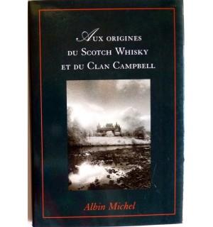 Aux origines du scotch whisky et du clan Campbell