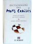 Dictionnaire des Mots Croisés : Tous les mots du Petit Robert et 15 000 noms propres