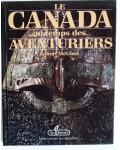 Le Canada au temps des aventuriers