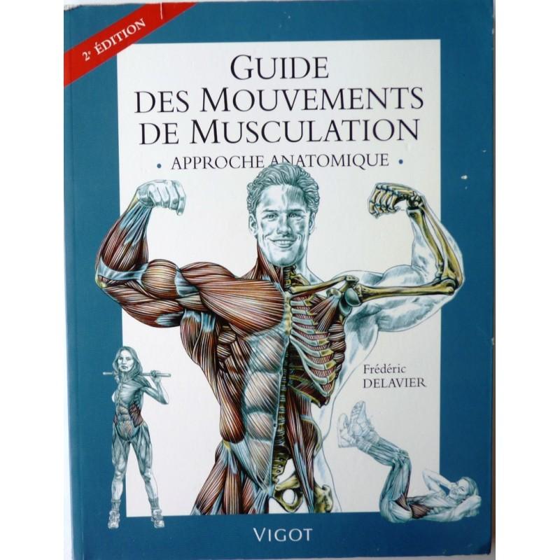 Guide mouvements de musculation, 2e éd. Approche