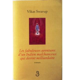 Livres en français Littératures internationales LES FABULEUSES AVENTURES DUN INDIEN MALCHANCEUX QUI DEVINT MILLIARDAIRE