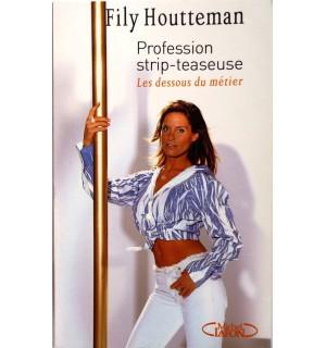 Profession strip-teaseuse, Les dessous du métier