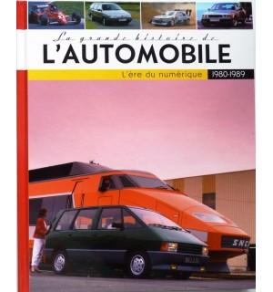 La grande histoire de L' automobile 1980-1989, l'ere du numérique