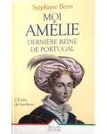 Moi, Amélie, dernière reine de Portugal
