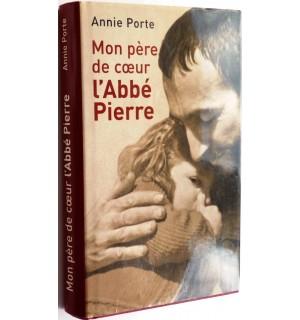 Mon père de coeur l'Abbé Pierre