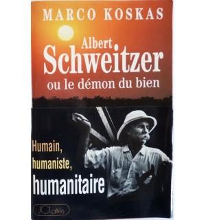 Albert SCHWEITZER ou le démon du bien