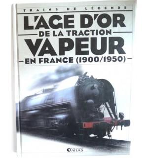L'âge d'or de la traction vapeur en France (1900/1950)