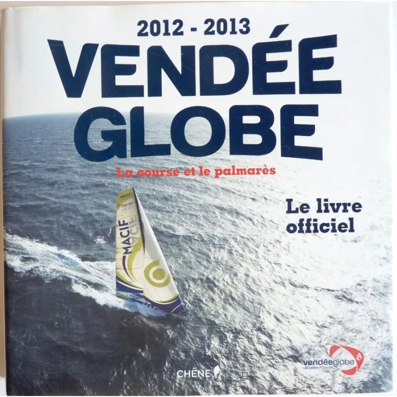 Vendee Globe 2012 2013 Le Livre Officiel Par Pierre Francois Bonneau
