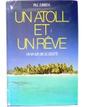 Un atoll et un rêve - un an sur une île déserte