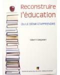 Reconstruire l'éducation, ou le désir d'apprendre