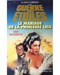 La guerre des étoiles, le mariage de la princesse Leïa