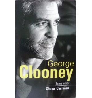 George CLOONEY, derrière le miroir