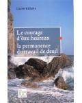 Le courage d'être heureux, la permanence du travail de deuil