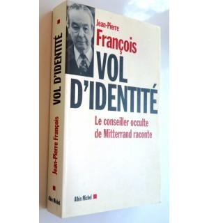 Vol d'identité, le conseiller occulte de Mitterrand raconte